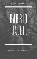 Barrio Balete ni CaptainPieck