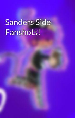 Sanders Side Fanshots! by PrinxietyIsMe1Exe