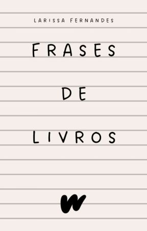 Frases de Livros 📖 by evil_queen67