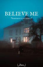 Believe me... autorstwa I_Bonnie_I