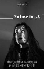 No love in LA by vantebyjk