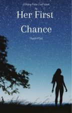 Her First Chance (A HP Marauders era fanfic) by That1HPGirl
