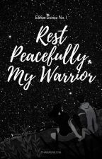 Rest Peacefully, My Warrior by teuriii