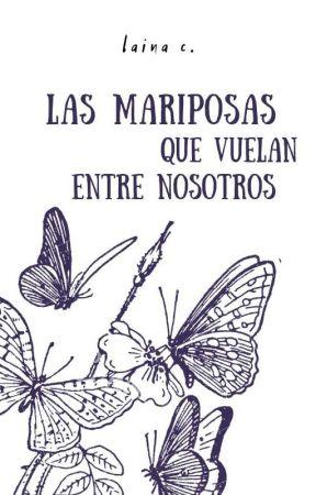 Las mariposas que vuelan entre nosotros - UJDI #3 by slvermstake