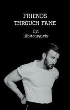 Friends through fame: a Chris evans story  by lilbitchygirly