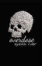 overdose by I-Am-Ayesha