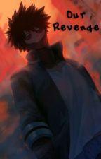 Our Revenge | Dabi x reader by AlexandraBurnes
