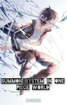 Summon System In One Piece World by ZhaoMonarch