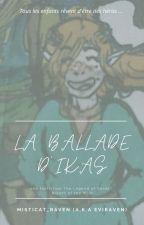 La Ballade d'Ikas  - une fanfic The Legend of Zelda : Breath of the Wild par Misticat_Raven