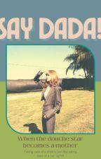 Say Dada! by Blacklangpinks08