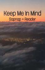 𝐾𝑒𝑒𝑝 𝑀𝑒 𝐼𝑛 𝑀𝑖𝑛𝑑 | Sapnap x Reader by Okanahfc