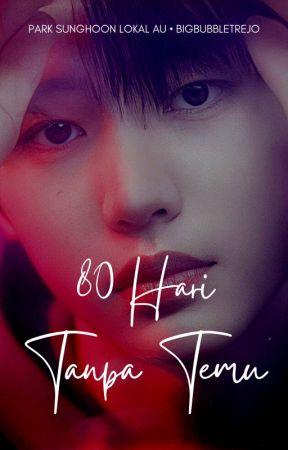 80 Hari Tanpa Temu  by bigbubbletrejo