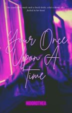 Your Once Upon a Time by HiDorothea
