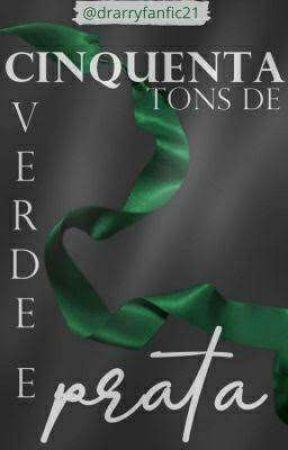 Cinquenta Tons de Verde e Prata  by drarryfanfic21