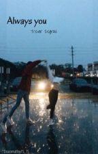 Always you// Trevor Zegras by dracomalfoy15_15