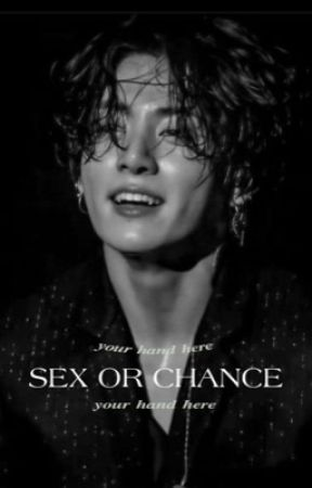 Sex or Chance by Starsonelvis