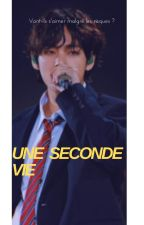 Une seconde vie (Taehyung) by June9988