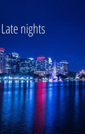 Late nights by idkitsjustmelol