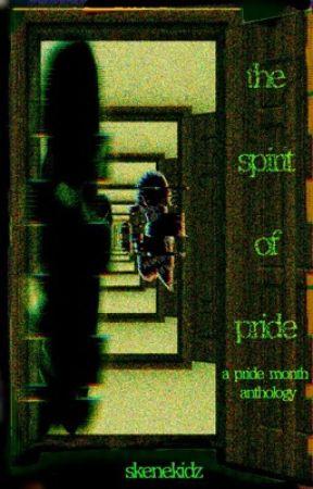 The Spirit Of Pride: A Pride Month Anthology by SkeneKidz