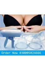Breast Enlargement Pump in Pakistan - 03005024666 by sobiakhanbeauty