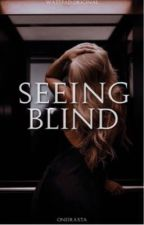 Seeing Blind by oneiratxa