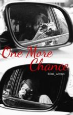 One More Chance by blink_always