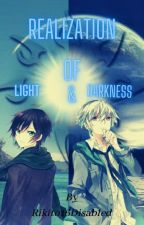 Realization Of Light And Darkness by Rikito16Disabled