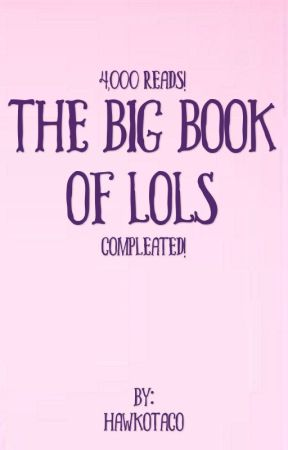 The Big Book of LOLs by HawkoTaco