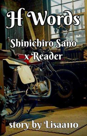 H Words (Shinichiro Sano x Reader) by Lisaa110