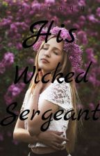 His Wicked Sergeant by tiirayy