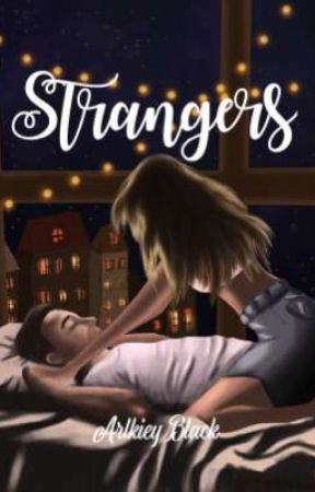 STRANGERS (R18) by ArlkieyBlack