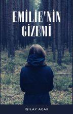 backtoowhite8 tarafından yazılan EMİLİE'NİN GİZEMİ adlı hikaye