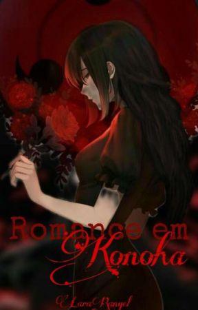 Romance em konoha  by LaraRangel_