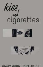 kiss and cigarettes by ttalginate