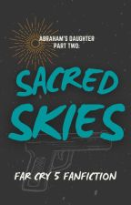 Abraham's Daughter, Part 2: Sacred Skies by abrahams-daughter