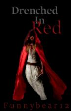 Drenched In Red (DISCONTINUED) by funnybear12