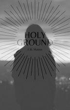 Holy Ground by IBMattos17