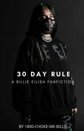 30 Day Rule - Billie Eilish by 1800-CHOKE-ME-BILLIE