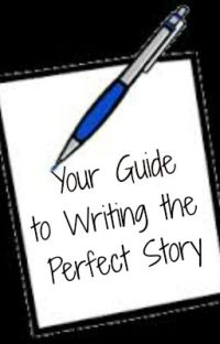 Your Guide to Writing the Perfect Story cover