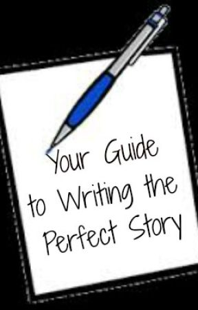 Your Guide to Writing the Perfect Story by _thewritersdiary_