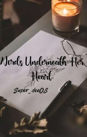 Words Underneath Her Heart by Writeous_dee08
