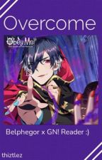 Overcome (Belphegor x GN! Reader) by forbiddenwordplay