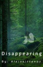 Disappearing  by Aleinkitten07