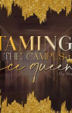 TAMING THE CAMPUS ICE QUEEN (JENLISA) -COMPLETED- by Page_Nous