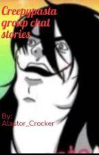 Creepypasta Group Chats X Reader  by Alastor_Crocker