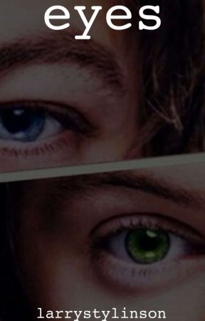 eyes » larry stylinson os by niallwife_