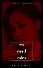 We Need Rules // Jenlisa by ratedjnls