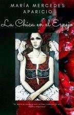 La Chica en el Espejo by JovenEscritora21