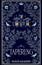 Tapering [On Going] oleh Daiyasashi