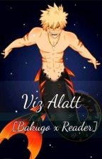 Víz Alatt [Bakugo x Reader] //BEFEJEZETT// by _Kats-chan_
